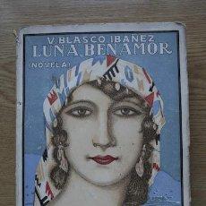 Libros antiguos: LUNA BENAMOR. (NOVELA). BLASCO IBÁÑEZ (VICENTE). Lote 18566256