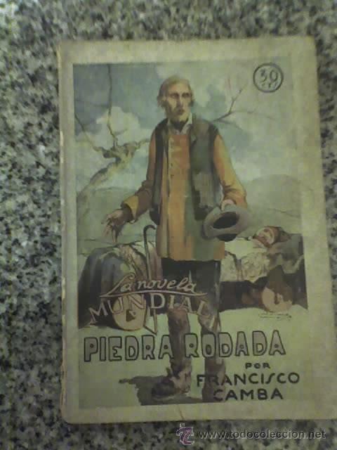 PIEDRA RODADA, POR FRANCISCO CAMBA - LA NOVELA MUNDIAL - MADRID - 1927 (Libros antiguos (hasta 1936), raros y curiosos - Literatura - Narrativa - Novela Romántica)