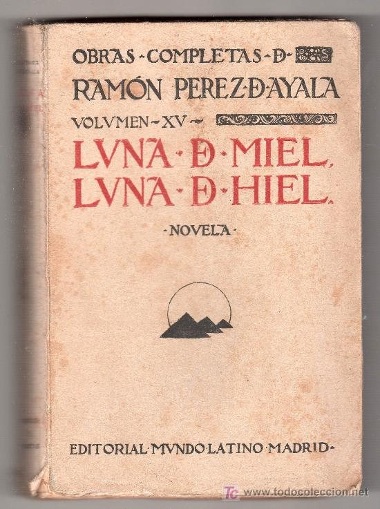 LUNA DE MIEL. OBRAS COMPLETAS DE RAMON PEREZ D AYALA. VOLUMEN XV. MUNDO LATINO.1923. (Libros antiguos (hasta 1936), raros y curiosos - Literatura - Narrativa - Novela Romántica)