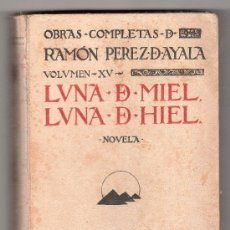 Libros antiguos: LUNA DE MIEL. OBRAS COMPLETAS DE RAMON PEREZ D AYALA. VOLUMEN XV. MUNDO LATINO.1923.. Lote 18621266