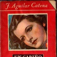 Libros antiguos: UN CARIÑO AL CUATRO POR CEINTO. LA NOVELA ROSA. J.AGUILAR CATENA.. Lote 18882960