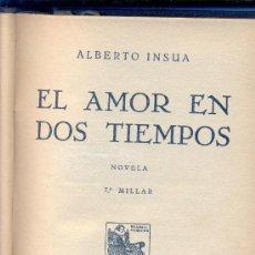 Libros antiguos: EL AMOR EN DOS TIEMPOS (INSÚA, ALBERTO) • RENACIMIENTO S.A. / MADRID / AÑO 1931. Lote 26708002