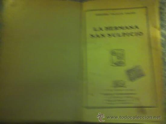 Libros antiguos: LA HERMANA SAN SUPLICIO, por Armando Palacio Valdés - España - Editorial Juventud - 1932 - RARO! - Foto 2 - 20832080