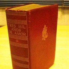 Libros antiguos: TRES MIL AÑOS DE AMOR TOMO I . Lote 24653221