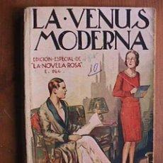 Libri antichi: LA VENUS MODERNA, BERTA RUCK, JUVENTUD, 1933. EDICION ESPECIAL DE LA LA NOVELA ROSA , . Lote 19741244