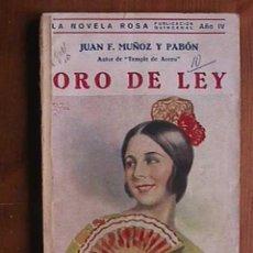 Libros antiguos: ORO DE LEY, JUAN MUÑOZ PABON, JUVENTUD, 1927. LA NOVELA ROSA , . Lote 19741680
