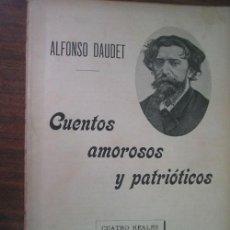 Libros antiguos: CUENTOS AMOROSOS Y PATRIÓTICOS. DAUDET, ALFONSO. 1910. F. SEMPERE Y COMPAÑÍ. Lote 21847224