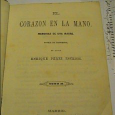 Libros antiguos: NOVELA COSTUMBRISTA. 1863. ENRIQUE PEREZ ESCRICH. EL CORAZON EN LA MANO.. Lote 26828370