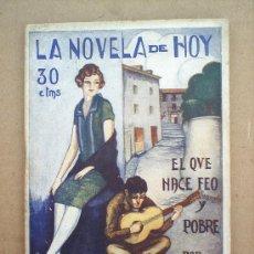 Libros antiguos: LA NOVELA DE HOY , N.271 - EL QUE NACE FEO Y POBRE 1927, ILUSTRACIONES DE POMAREDA. Lote 24204366