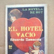 Libros antiguos: LA NOVELA DE HOY N.223 EL HOTEL VACIO , 1926 , EDUARDO ZAMACOIS , ILUSTRACIONES DE RAMIREZ. Lote 24204592