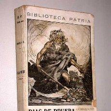Libros antiguos: DÍAS DE PRUEBA. MARÍA SEPÚLVEDA. BIBLIOTECA PATRIA DE OBRAS PREMIADAS, TOMO 269. SIN FECHA.. Lote 24313350