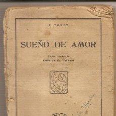Libros antiguos: SUEÑO DE AMOR DE T,TRILBY--VERSION ESPAÑOLA DE LUIS DE G. UMBERT--1-1-1937. Lote 26998120