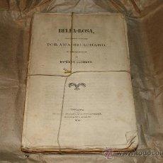 Libros antiguos: 1773- BELLA-ROSA, JUAN VILÁ,BARCELONA,1862,AMADEO ACHARD,TRAD. ESTEBAN LLOBERA. Lote 25966511