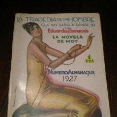 Libros antiguos: LA NOVELA DE HOY - LA TRAGEDIA DE UN HOMBRE - ALMANAQUE 1927. Lote 26463055