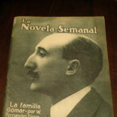 Libros antiguos: LA NOVELA SEMANAL - LA FAMILIA GOMAR - AÑO 1922. Lote 26463071