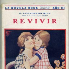 Libros antiguos: LA NOVELA ROSA : LIVINGSTON HILL - REVIVIR (1926). Lote 27188031
