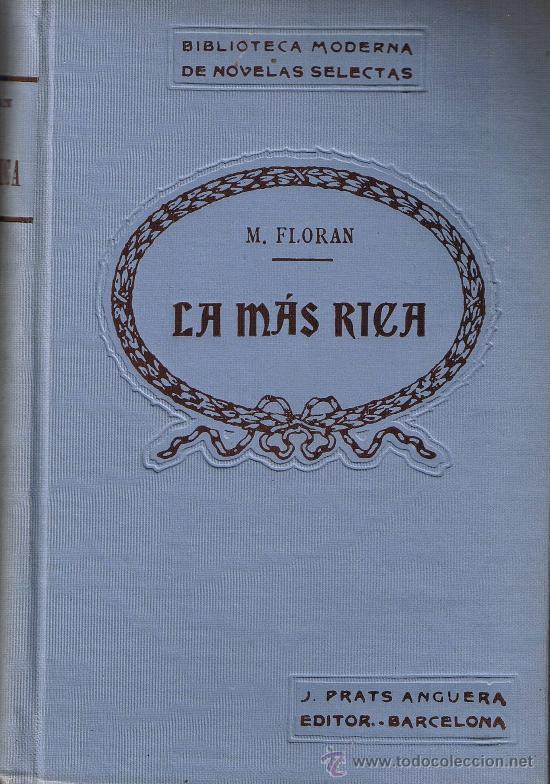 LA MAS RICA - M . FLORAN - BIBLIOTECA MODERNA DE NOVELAS SELECTAS - PRATS EDITOR - BARCELONA (Libros antiguos (hasta 1936), raros y curiosos - Literatura - Narrativa - Novela Romántica)