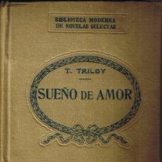 Libros antiguos: SUEÑO DE AMOR - T. TRILBY - BIBLIOTECA MODERNA DE NOVELAS SELECTAS - PRATS EDITOR - BARCELONA. Lote 27918252