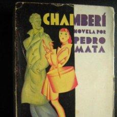 Libros antiguos: CHAMBERÍ. MATA PEDRO. 1930. Lote 27932385