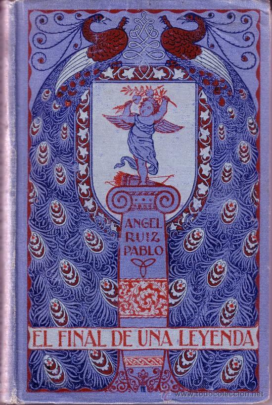 EL FINAL DE UNA LEYENDA.ANGEL RUIZ PABLO. (Libros antiguos (hasta 1936), raros y curiosos - Literatura - Narrativa - Novela Romántica)