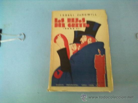 LOS HIJOS DEL GHETTO ZANGWILL,ISRAEL 1921 ESPASA-CALPE ( TOMO II) (Libros antiguos (hasta 1936), raros y curiosos - Literatura - Narrativa - Novela Romántica)