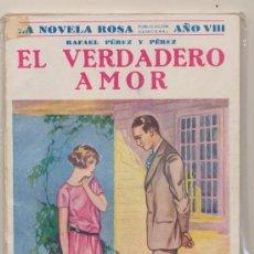 Libros antiguos: LA NOVELA ROSA Nº 183, EL VERDEDERO AMOR POR RAFAEL PÉREZ Y PÉREZ. .EDIT. JUVENTUD 1931.. Lote 28333737