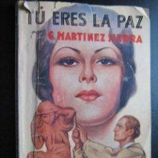 Libros antiguos: TÚ ERES LA PAZ. MARTÍNEZ SIERRA, G. LA NOVELA ROSA. Lote 28425893