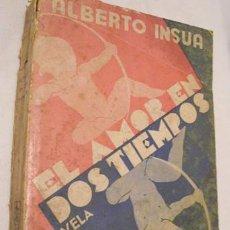 Libros antiguos: EL AMOR EN DOS TIEMPOS. INSUA ALBERTO. RENACIMIENTO. MADRID. 1931. . Lote 3449581