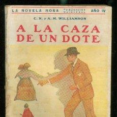 Libros antiguos: A LA CAZA DE UNA DOTE, C.N. Y A. M. WILLIAMSON. LA NOVELA ROSA, ED. JUVENTUD, BARCELONA, 1927. Lote 28963124