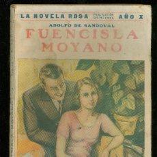 Libros antiguos: FRANCISCA MOYANO, ADOLFO SANDOVAL, NOVELA ROSA, EDITORIAL JUVENTUD, BARCELONA. Lote 28963149