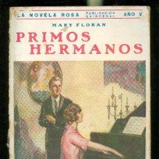 Libros antiguos: PRIMOS HERMANOS, MARY FLORAN, LA NOVELA ROSA, EDITORIAL JUVENTUD, BARCELONA 1928. Lote 28963955