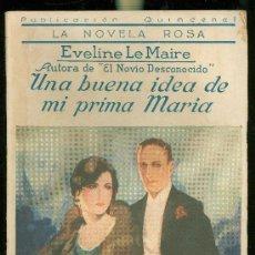 Libros antiguos: UNA BUENA IDEA DE MI PRIMA MARÍA,EVELINE LE MAIRE LA NOVELA ROSA, EDITORIAL JUVENTUD, BARCELONA 1928. Lote 28963978