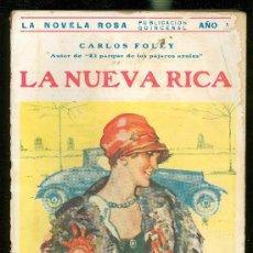 Libros antiguos: LA NUEVA RICA, CARLOS FOLEY, NOVELA ROSA LARGA, EDITORIAL JUVENTUD, BARCELONA, 1935. Lote 28964171