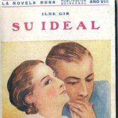 Libros antiguos: LA NOVELA ROSA : ILDE GIR - SU IDEAL (1931). Lote 29200366