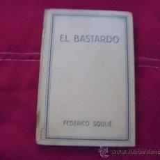 Libros antiguos: EL BASTARDO. FEDERICO SOULIÉ. 1929. EDITORIAL IBERIA. L 369. Lote 29347200