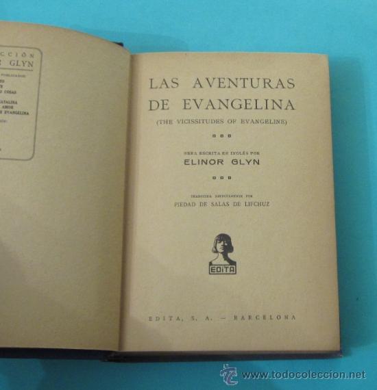 Libros antiguos: LAS AVENTURAS DE EVANGELINA. ELINOR GLYN. TRADUCIDA DIRECTAMENTE POR PIEDAD DE SALAS DE LIFCHUZ - Foto 2 - 29363055