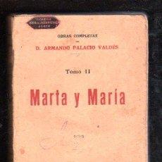 Libros antiguos: MARTA Y MARIA. TOMO II POR ARMANDO PALACIO VALDES - VICTORIANO SUAREZ, MADRID 1922. Lote 29494560