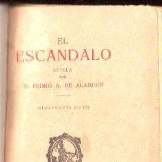 Libros antiguos: EL ESCANDALO POR PEDRO A. DE ALARCON - VICTORIANO SUAREZ, MADRID 1936. Lote 29495227