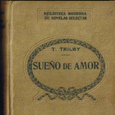 Libros antiguos: SUEÑO DE AMOR - T. TRILBY - BIBLIOTECA MODERNA DE NOVELAS SELECTAS. Lote 29973896