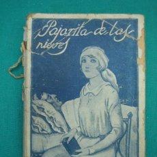 Libros antiguos: NOVELA . PAJARITO DE LAS NIEVES POR AUGUSTO MARTÍNEZ OLMEDILLA. Lote 30163561