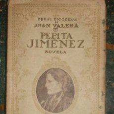 Libros antiguos: OBRAS ESCOGIDAS DE JUAN VALERA III - PEPITA JIMENEZ - BIBLIOTECA NUEVA - ESPAÑA - 1934. Lote 30257481