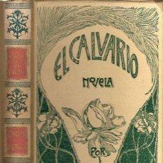 Libros antiguos: EL CALVARIO – AÑO 1905. Lote 30360791