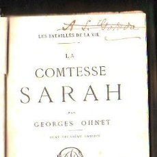 Libros antiguos: LA COMTESSE SARAH,LES BATAILLES DE LA VIE,GEORGES OHNET,PARIS, OLLENDORFF, 1884. Lote 30982580