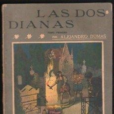 Libros antiguos: LA NOVELA ILUSTRADA. LAS DOS DIANAS. TOMO PRIMERO. II EPOCA. Nº 66. Lote 31043272