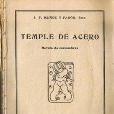 Libros antiguos: TEMPLE DE ACERO - J.F.MUÑOZ Y PABÓN - LA NOVELA ROSA 1925. Lote 31676294
