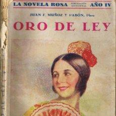 Libros antiguos: ORO DE LEY -JUAN F. MUÑOZ Y PABÓN - 1927 - LA NOVELA ROSA. Lote 31679786