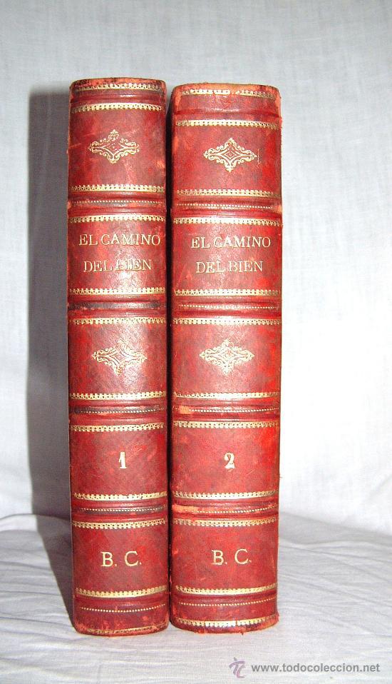 EL CAMINO DEL BIEN.,AUTOR ENRIQUE PEREZ ESCRICH.1882 -LL- (Libros antiguos (hasta 1936), raros y curiosos - Literatura - Narrativa - Novela Romántica)