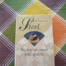 Libros antiguos: NO HAY UN AMOR MAS GRANDE - DNIELLE STEEL - NUEVO Y PRECINTADO. Lote 32616715