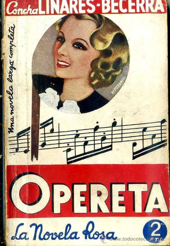 LA NOVELA ROSA - CONCHA LINARES BECERRA : OPERETA (1936) (Libros antiguos (hasta 1936), raros y curiosos - Literatura - Narrativa - Novela Romántica)