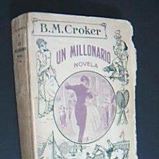 Libros antiguos: UN MILLONARIO. NOVELA. CROKER, B. M. TIPOGRAFÍA ARTÍSTICA, MADRID, 1923. 1ª EDICIÓN.. Lote 34149888